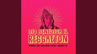 Dio Benedica Il Reggaeton Feat. Baby K
