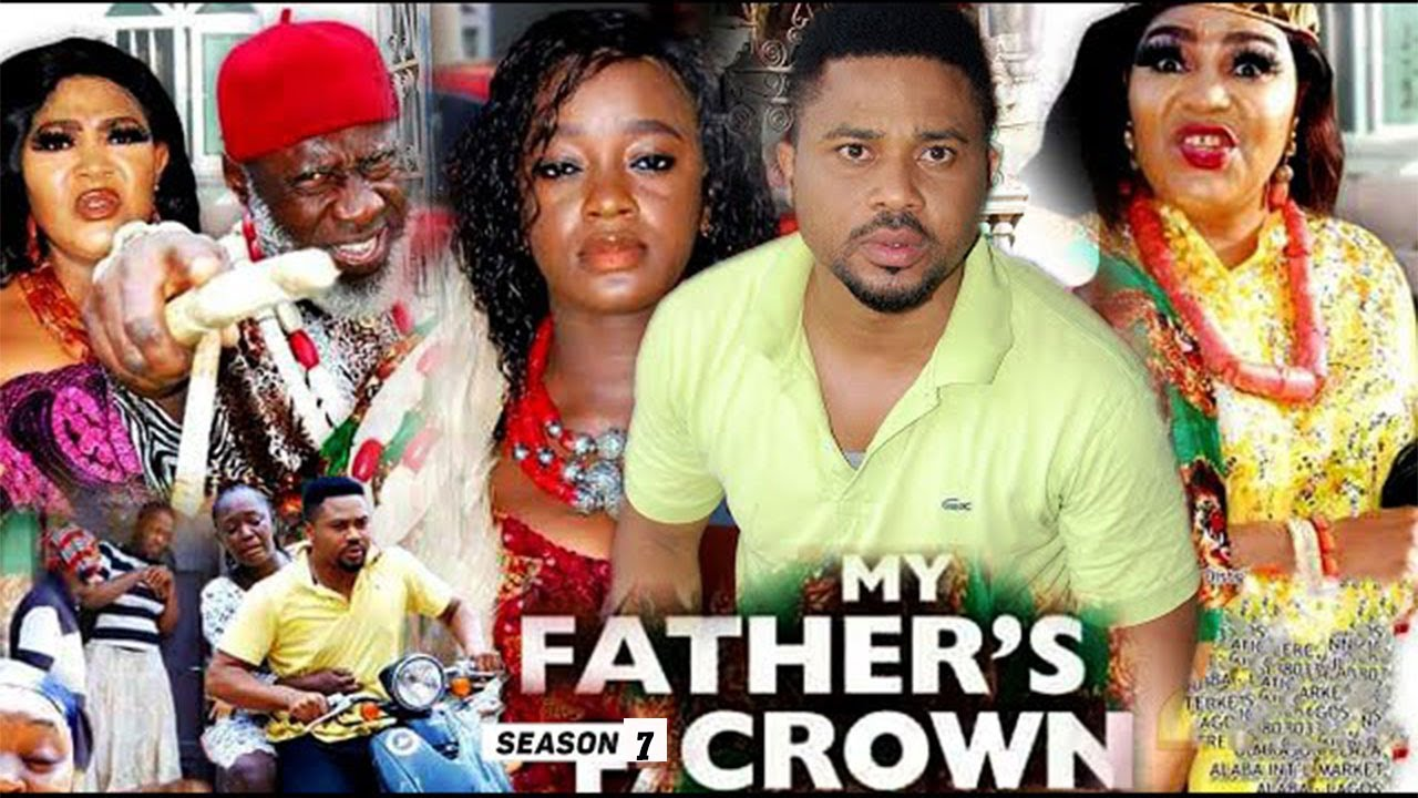 Download MY FATHER'S CROWN (SEASON 7) {NEW TRENDING MOVIE} - 2021 LATEST NIGERIAN NOLLYWOOD MOVIES