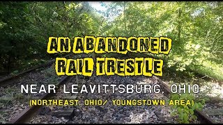 Mr. P. Explores... The Leavittsburg Trestle (Near Youngstown, Ohio)