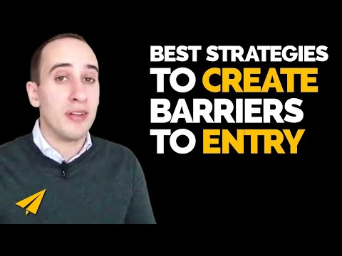 Barriers to Entry - How do you create barriers entry?