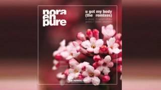 Nora En Pure - U Got My Body (Cedric Zeyenne Club Mix)