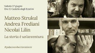 Resistere 2017 - La storia è un avventura - Andrea Frediani, Nicolai Lilin, Matteo Strukul