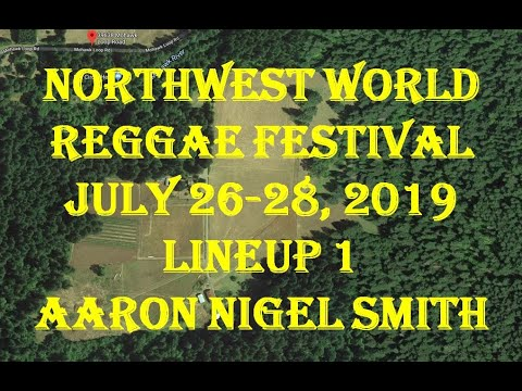 Lineup Friday Aaron Nigel Smith NWWRF Northwest World Reggae Festival http://www.nwwrf.com/ Mp3