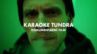 Karaoke Tundra - Dokumentární film
