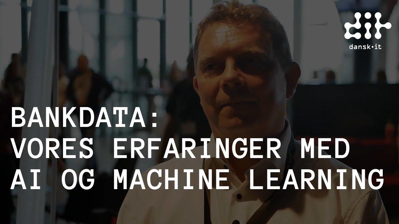 Bankdata: Vores erfaringer med AI og machine learning