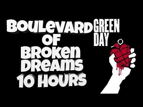 Green Day - Boulevard Of Broken Dreams [10 Hours]