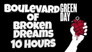 Green Day - Boulevard Of Broken Dreams [10 Hours]