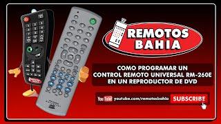 COMO PROGRAMAR UN CONTROL REMOTO UNIVERSAL RM-260E EN UN DVD
