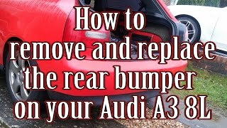 how to remove and replace the rear bumper on your audi a3 8l