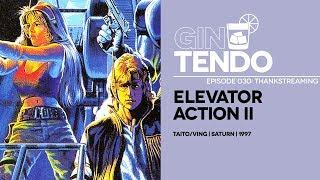 Gintendo Stream #030   Elevator Action II: THANKSTREAMING
