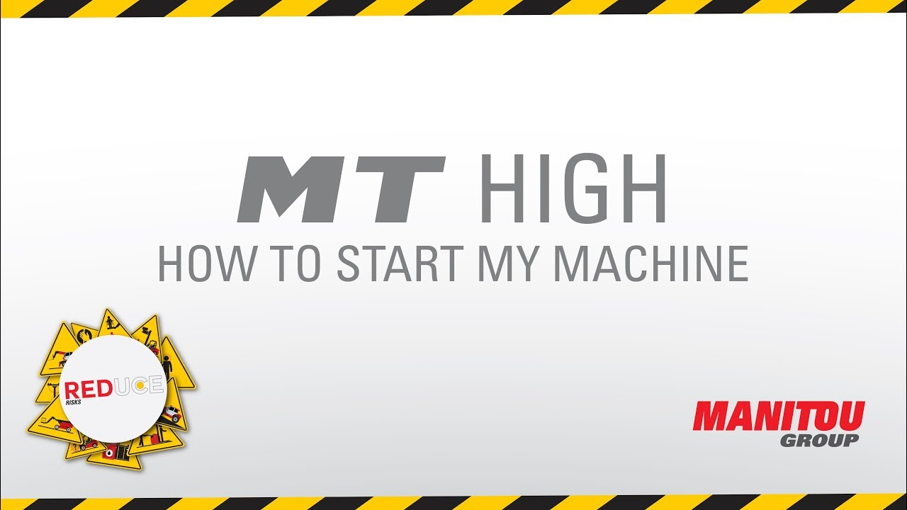 Manitou - Telehandler - MT High - How to start my machine