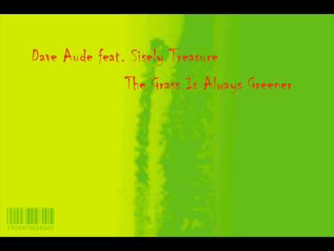 Dave Aude feat Sisely Treasure - Grass is Greener (Jody den Broeder Club Mix)