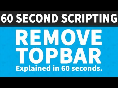 Remove Topbar 60 Second Scripting Youtube