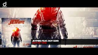 JETFIRE ft. Roy Edri - Out Of Time (Official Audio)