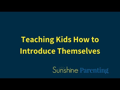 7 Simple Steps to Teach Kids to Introduce Themselves