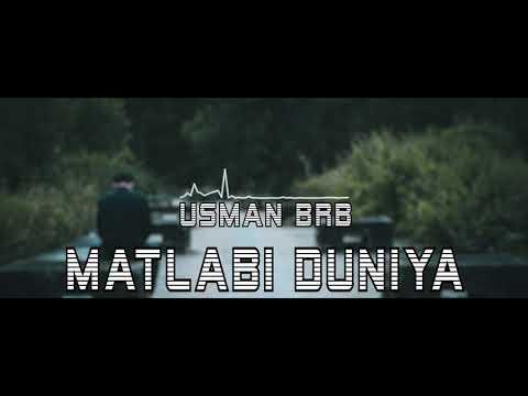 Matlabi Duniya - Usman BrB Urdo Rap Song 2018