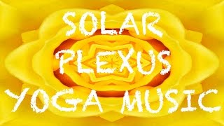 Solar Plexus Chakra Dance 🕉  Upbeat Yoga Music ☮  Energizing Instrumental Song 🕉  Vinyasa Flow