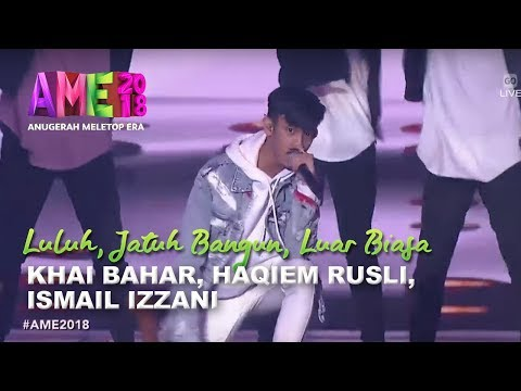 #AME2018 | Luluh Khai Bahar, Jatuh Bangun Haqiem Rusli, Luar Biasa Ismail Izzani