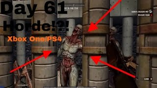 7 Days to Die | Day 61 Horde! | Base Defense | Xbox One/PS4