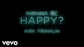 kirk franklin wanna be happy? audio