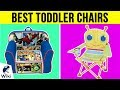 10 Best Toddler Chairs 2019