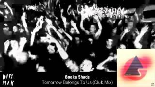 Booka Shade - Tomorrow Belongs To Us (Club Mix)