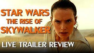 Star Wars Rise of Skywalker Trailer LIVE Review