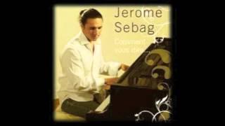 """Jerome Sebag """"comment vous dire"""""""