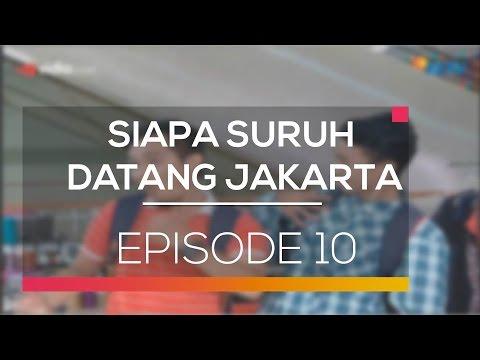 Siapa Suruh Datang Jakarta - Episode 10