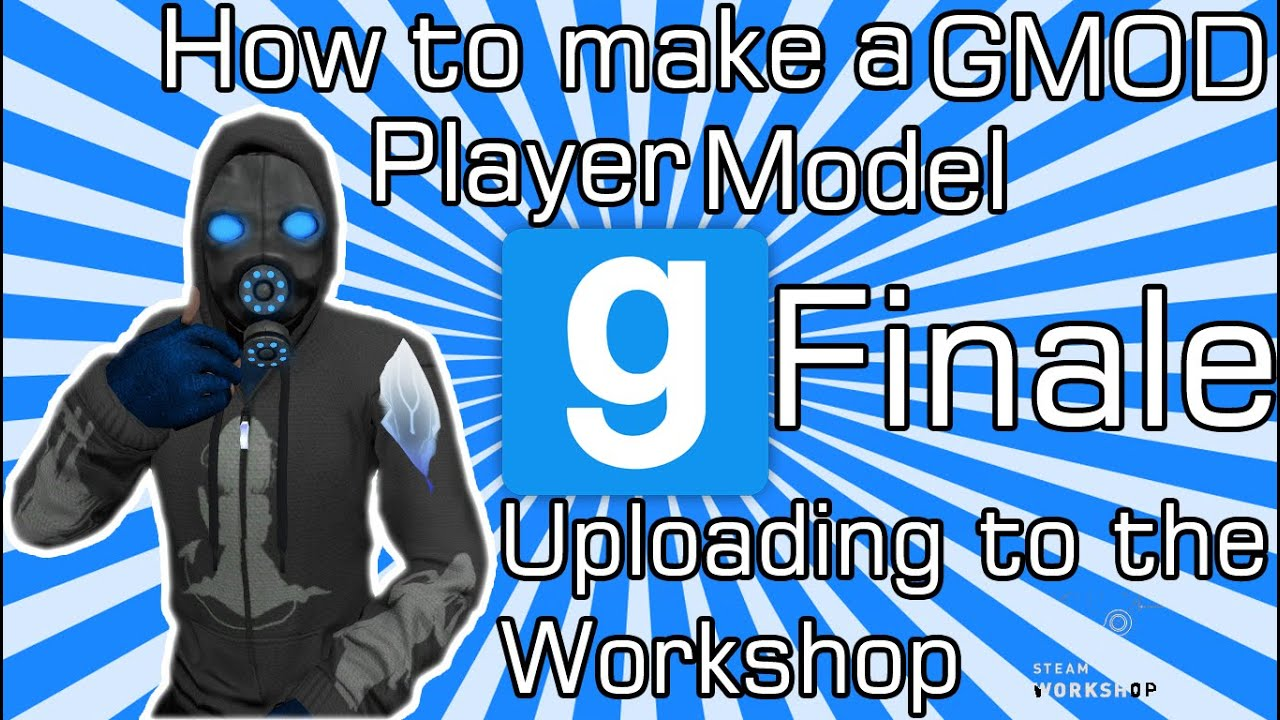 How to make a GMOD Player Model Pt:5 (Finale) - Uploading to the Workshop!