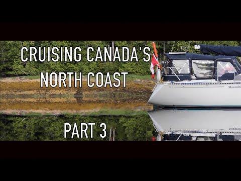 Life is Like Sailing - Cruising Canada's North Coast - Part 3