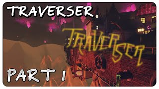 Traverser Gameplay Walkthrough Part 1 - RAVEN CORPORATION WANTS ME DEAD