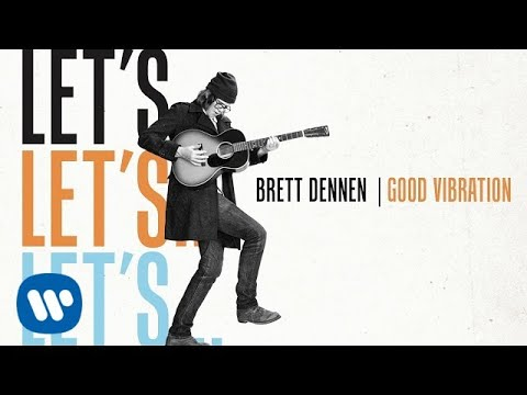 Brett Dennen - Good Vibration (Official Audio)