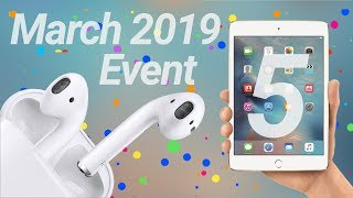 Apple March Event 2019 Rumors! AirPods 2, New iPads & More