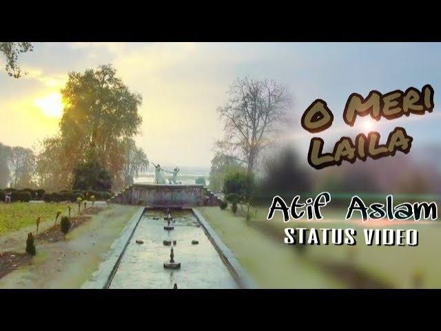 O meri laila-status video | laila majnu | Atif aslam | love song | Zain Raza | Full HD