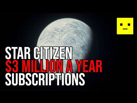 Star Citizen Subscriptions - Videos Cost Over $3 Million a Year?