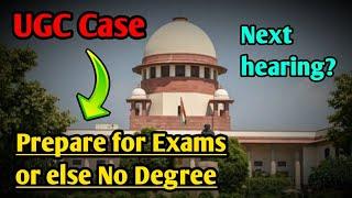 UGC Case Udpate: Prepare for Exams or Else No Degree😡