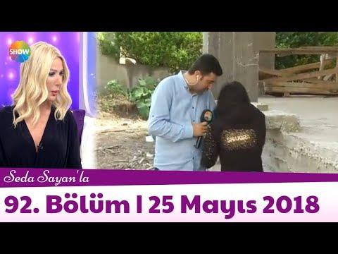 Seda Sayan'la 92. Bölüm | 25 Mayıs 2018