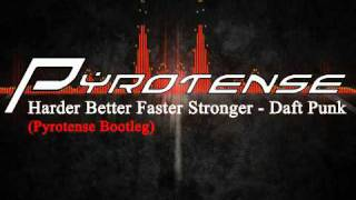 Harder Better Faster Stronger - Daft Punk (Pyrotense Bootleg)