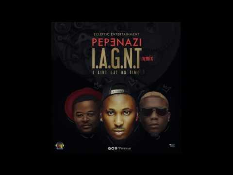 Pepenazi – I Aint Got No Time (Remix) ft. Reminisce X Falz