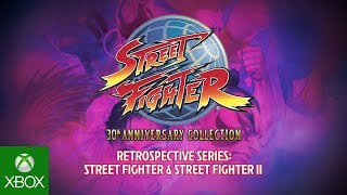 Street Fighter 30th Anniversary Collection Retrospective Series – Street Fighter I & II