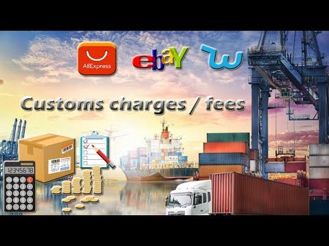 Customs Charges Or Fees Ali Express/Ebay/Wish