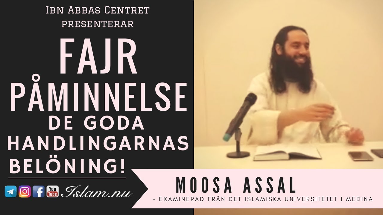 De goda handlingarnas belöning! | Fajr Påminnelse med Moosa Assal