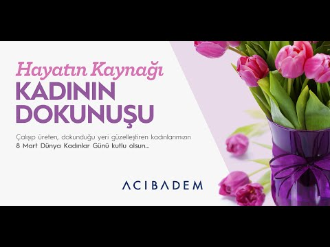 Acıbadem Fulya Hastanesi 8 Mart Dünya Kadınlar Günü'nü Kutluyor