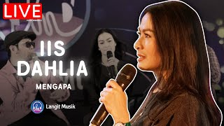 IIS DAHLIA - MENGAPA | LIVE PERFORMANCE AT LET'S TALK MUSIC