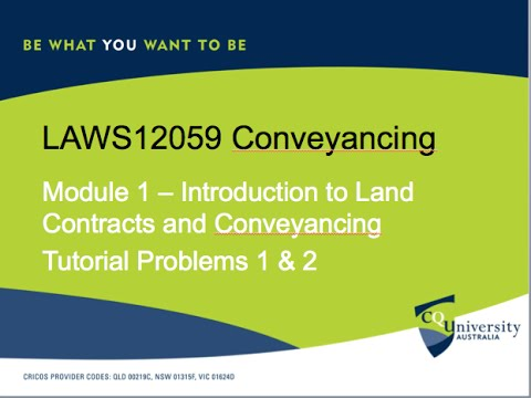LAWS12059 Conveyancing Topic 1 Introduction to Land Contracts and Tutorial Problems 1 & 2