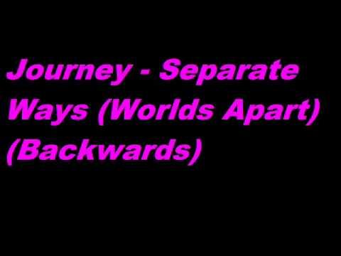 Journey - Separate Ways (Worlds Apart) (Backwards)