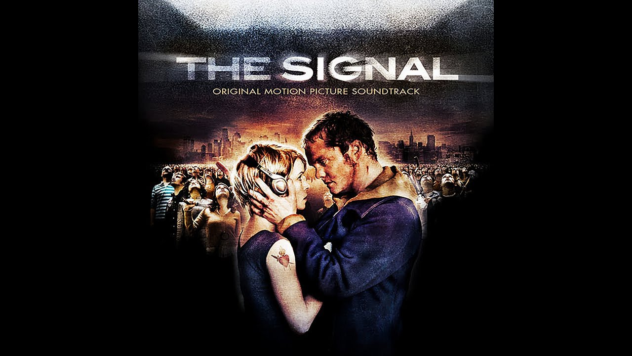 Download The Signal (2007) - FULL OST SOUNDTRACK