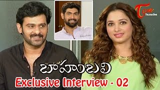 Baahubali Exclusive Interview | Prabhas, Rana, Tamannaah | Part 02