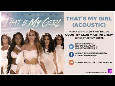 01 Fifth Harmony - That's My Girl (Acoustic) [by Country Club Martini Crew] - POP GOES LIVE VOL. 6